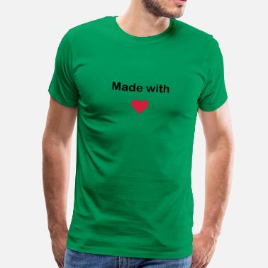 Love With Heart MADE WITH HEART - LOVE - Mannen Premium T-shirt