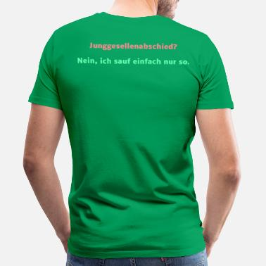 Funny Sayings Bachelor Party No bachelor party - Men's Premium T-Shirt
