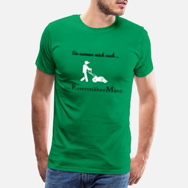 Mow Mower man mowing the lawn mowing lawn - Men's Premium T-Shirt