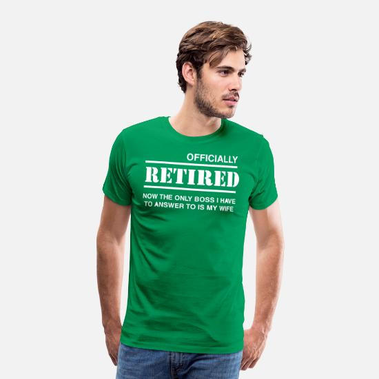 Retirement T-Shirts - Officially Retired Wife Boss - Men's Premium T-Shirt kelly green
