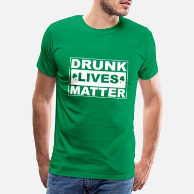 Motivation St. Patrick´s Day Drunk Lives Matter - Koszulka męska Premium