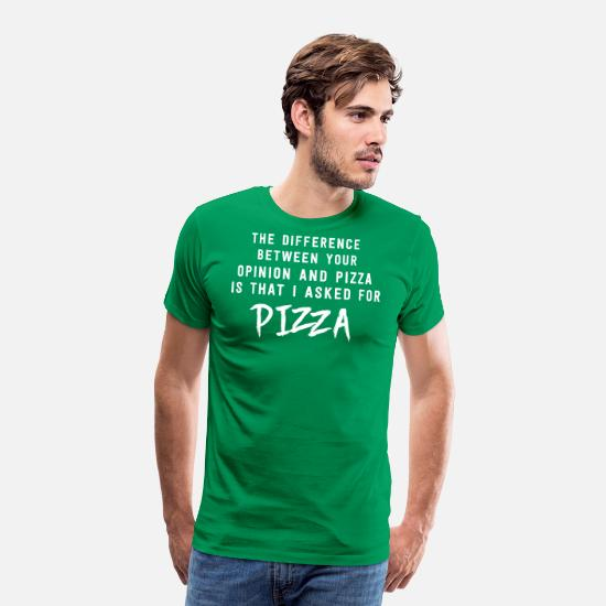 Funny T-Shirts - Opinion and Pizza. I asked for pizza - Men's Premium T-Shirt kelly green