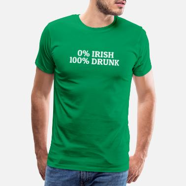 Pint 0% Irish 100% Drunk Happy St Patrick's Day Shirt - Men's Premium T-Shirt