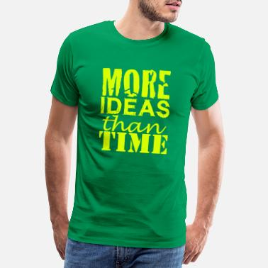 Slogan More IDEAS than Time : Creative People - Men's Premium T-Shirt