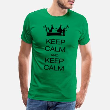Keep Calm And keep calm and keep calm - Miesten premium t-paita