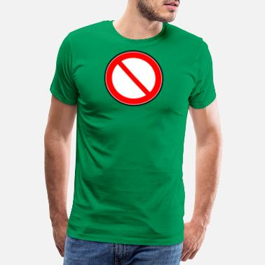 Prohibited Prohibition sign prohibited prohibition - Men's Premium T-Shirt
