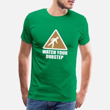 Watch your Dubstep 2c - Männer Premium T-Shirt