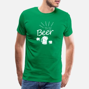 This Guy Needs A Beer I Will Talk SHit for Beer white - Männer Premium T-Shirt