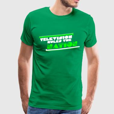 television rules the nation - Männer Premium T-Shirt