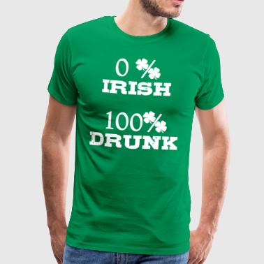 0% Irish 100% Drunk St Patrick's Gift Idea - Men's Premium T-Shirt