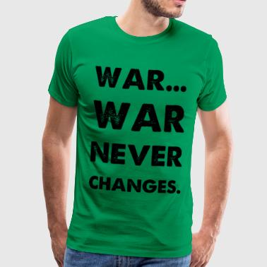 War Never Changes - Men's Premium T-Shirt