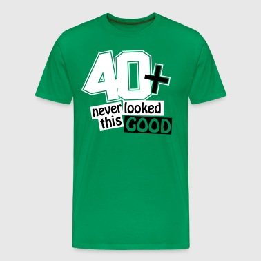 40 and never looked this good - Men's Premium T-Shirt