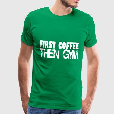 then gym - Men's Premium T-Shirt