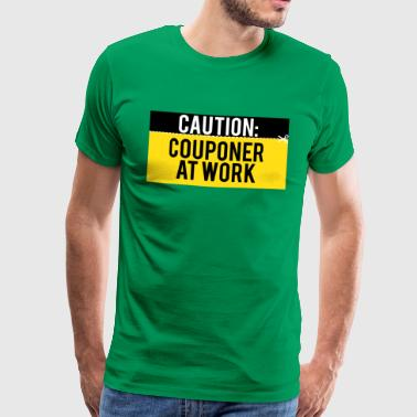 Couponing/Geschenke: Caution - Couponer at work - Männer Premium T-Shirt