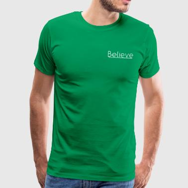 Believe in white - Men's Premium T-Shirt