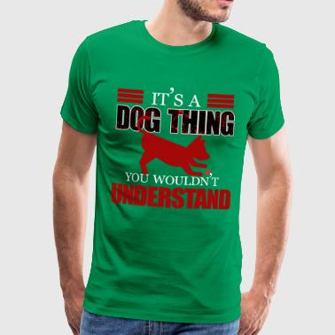 It's a dog thing - Men's Premium T-Shirt