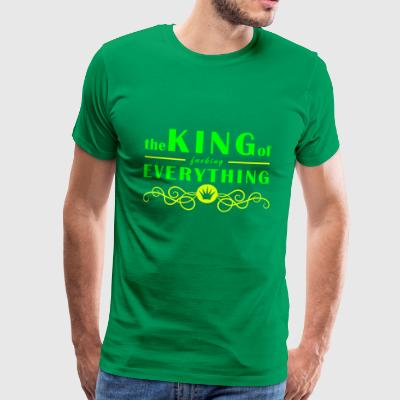 The King of fucking Everything - king, król, boss - Men's Premium T-Shirt