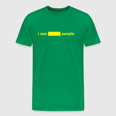 I see *blank* people - Men's Premium T-Shirt