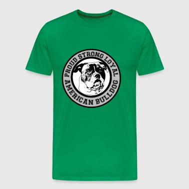 American Bulldog - Proud, Loyal, Strong - Männer Premium T-Shirt