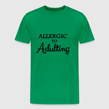 Allergic to adult - Men's Premium T-Shirt