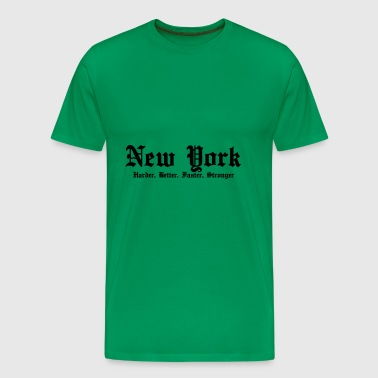 New York Harder, Better, Faster, Stronger - Premium-T-shirt herr