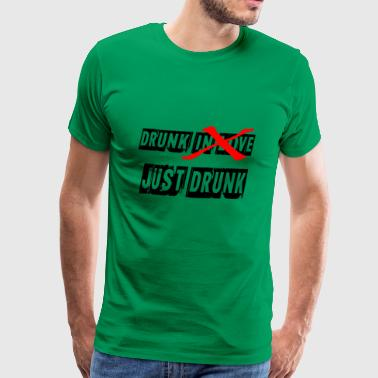drunk in love just drunk - Men's Premium T-Shirt