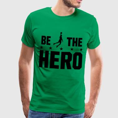 Hero i basketball - Vær helten i basketball - Herre premium T-shirt