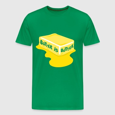 Butter Is Better Great Chef Cooking - Men's Premium T-Shirt