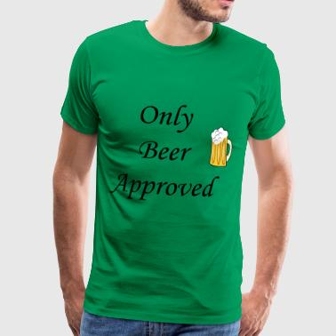 Only Beer Approved - Men's Premium T-Shirt