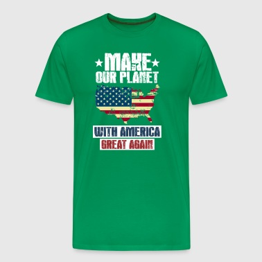 Make the Planet WITH AMERICA great again - Men's Premium T-Shirt