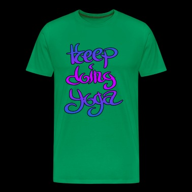 Keep doing Yoga - Männer Premium T-Shirt