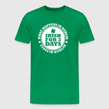 IRISH FOR 3 DAYS - FUN DUBLIN - Mannen Premium T-shirt