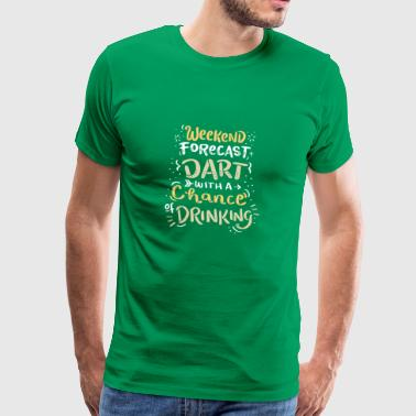 Weekend Forecast - Darts with a Chance of Drinking - Men's Premium T-Shirt
