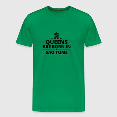 geschenk love queens are born SA O TOME AND PRI N - Männer Premium T-Shirt