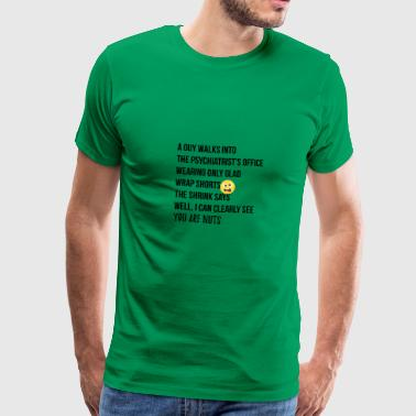 A guy walks into the Psychiatrists office - Männer Premium T-Shirt