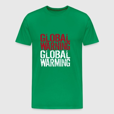 Global Warning - Global Warming - Men's Premium T-Shirt
