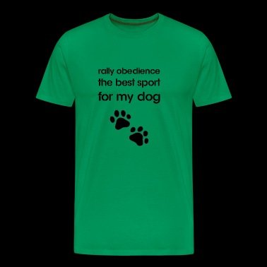 Rally Obedience the best sport for my dog - Men's Premium T-Shirt