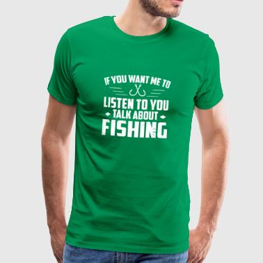 Funny Talk About Fishing T-shirt - Men's Premium T-Shirt
