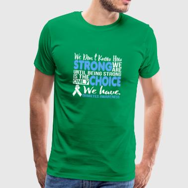 Being Strong is the Choice Diabetes Awareness - Men's Premium T-Shirt