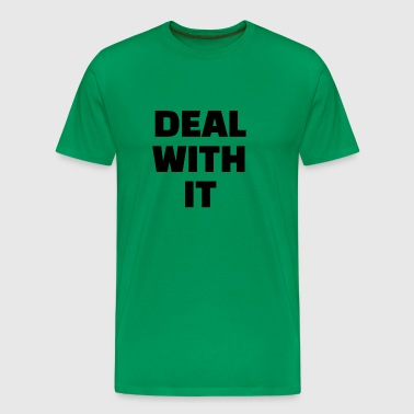 DEAL WITH IT - Men's Premium T-Shirt