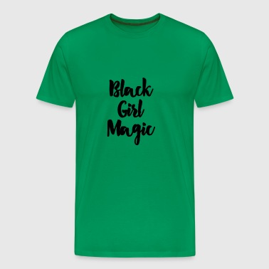 Black Girl Magic Black - Men's Premium T-Shirt