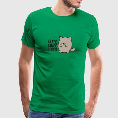 Cute Since Birth Cat Funny Lovely Kitten Shirt - Men's Premium T-Shirt