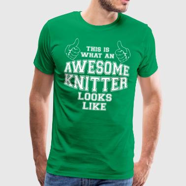 This is what an Awesome Knitter Looks Like Gifts - Men's Premium T-Shirt