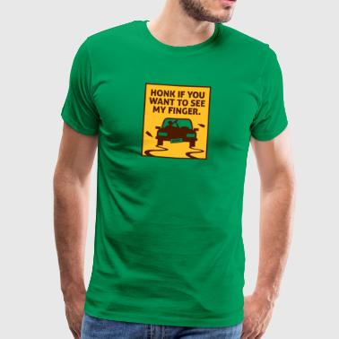 Honk If You Want To See My Finger! - Men's Premium T-Shirt