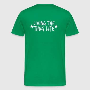 living the THUG life  - Men's Premium T-Shirt