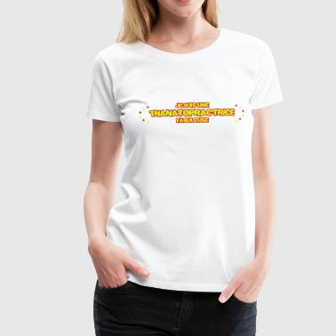 Thanatopraxie / Thanatopracteur / Thanatopractrice - T-shirt Premium Femme
