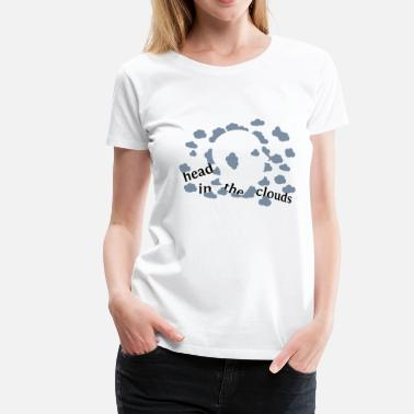 Head In The Clouds head in the clouds - Women's Premium T-Shirt