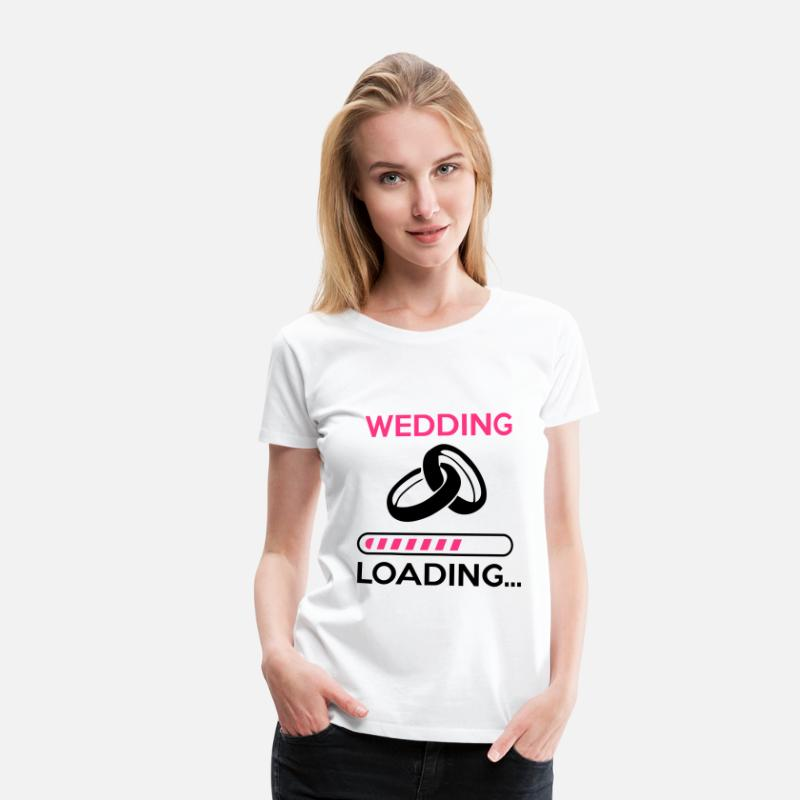 Couple T-shirts - wedding loading - Stag do - hen party - T-shirt premium Femme blanc