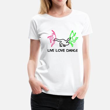 Live Love Swing LIVE LOVE DANCE - Frauen Premium T-Shirt