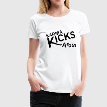 Karma kicks ass - Vrouwen Premium T-shirt